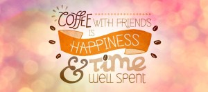 Coffee with friends is happiness and time well spent! (--,)