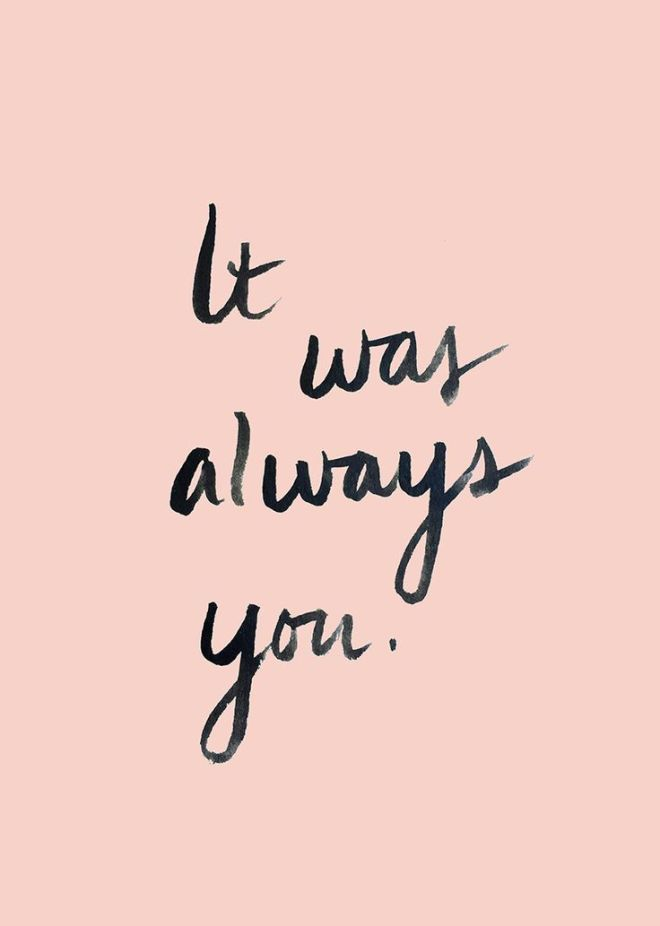 twas always you